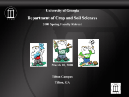 Department of Crop and Soil Sciences University of Georgia March 10, 2008