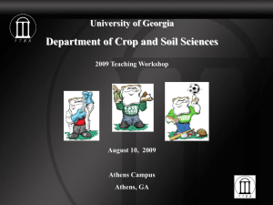 Department of Crop and Soil Sciences University of Georgia 2009 Teaching Workshop