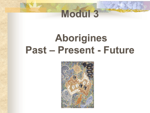 Modul 3 Aborigines – Present - Future Past