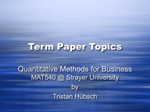 Term Paper Topics Quantitative Methods for Business MAT540 @ Strayer University by