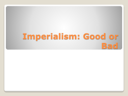 Imperialism: Good or Bad