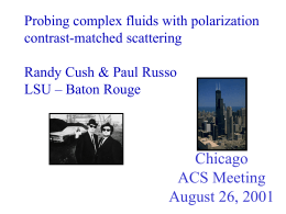 Chicago ACS Meeting--Symposium on Scattering, Chicago August 26-30, 2001