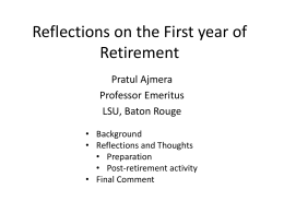 Reflections on the First year of Retirement Pratul Ajmera Professor Emeritus