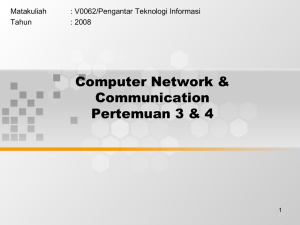 Computer Network & Communication Pertemuan 3 & 4 Matakuliah
