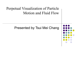 Perpetual Visualization of Particle Motion and Fluid Flow
