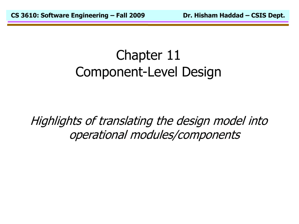 Chapter 11 Component Level Design Highlights Of Translating The Design Model Into Operational Modules Components