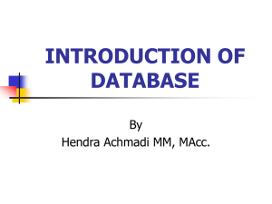 INTRODUCTION OF DATABASE By Hendra Achmadi MM, MAcc.