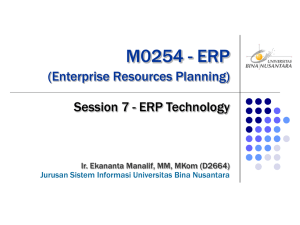 M0254 - ERP (Enterprise Resources Planning) Session 7 - ERP Technology