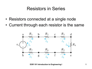 Resistors in Series • Resistors connected at a single node