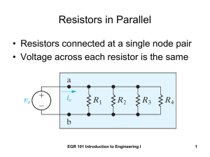 Resistors in Parallel • Resistors connected at a single node pair