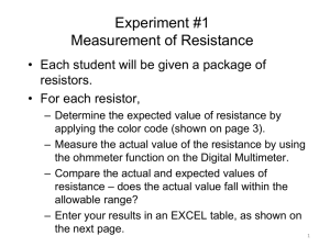 Experiment #1 Measurement of Resistance resistors.