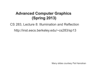 Advanced Computer Graphics (Spring 2013) CS 283, Lecture 8: Illumination and Reflection
