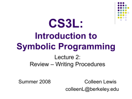 CS3L: Introduction to Symbolic Programming Lecture 2: