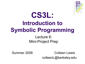 CS3L: Introduction to Symbolic Programming Lecture 6: