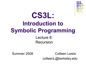 CS3L: Introduction to Symbolic Programming Lecture 8:
