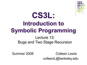 CS3L: Introduction to Symbolic Programming Lecture 13: