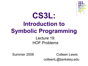 CS3L: Introduction to Symbolic Programming Lecture 19: