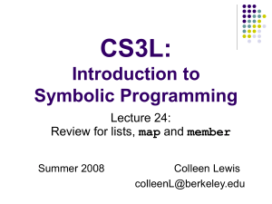 CS3L: Introduction to Symbolic Programming Lecture 24:
