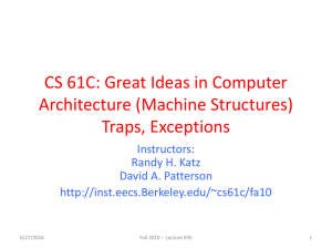 CS 61C: Great Ideas in Computer Architecture (Machine Structures) Traps, Exceptions Instructors: