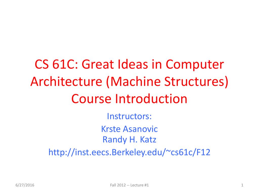 CS 61C: Great Ideas in Computer Architecture (Machine Structures
