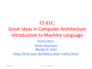 CS 61C: Great Ideas in Computer Architecture Introduction to Machine Language Instructors: