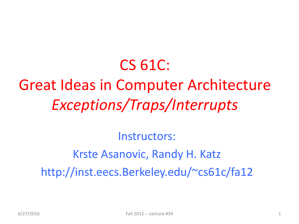 CS 61C: Great Ideas in Computer Architecture Exceptions/Traps