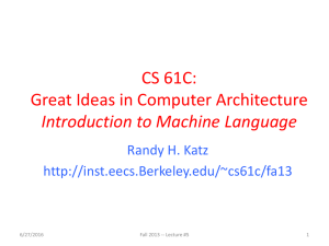 CS 61C: Great Ideas in Computer Architecture Introduction to Machine Language