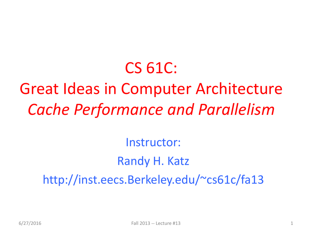 CS 61C: Great Ideas in Computer Architecture Cache