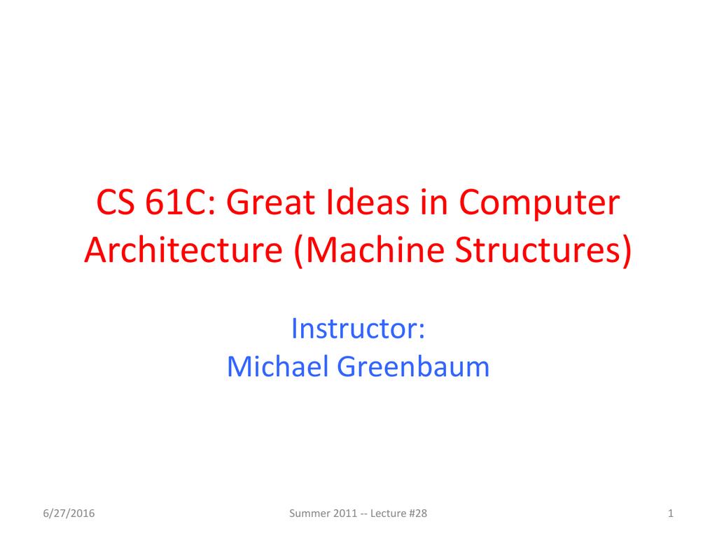 CS 61C: Great Ideas in Computer Architecture (Machine