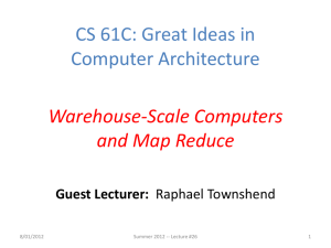 CS 61C: Great Ideas in Computer Architecture Warehouse-Scale Computers and Map Reduce