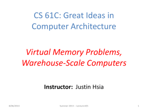 CS 61C: Great Ideas in Computer Architecture Virtual Memory Problems, Warehouse-Scale Computers