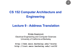 CS 152 Computer Architecture and Engineering Lecture 9 - Address Translation Krste Asanovic