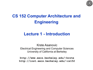 CS 152 Computer Architecture and Engineering Lecture 1 - Introduction Krste Asanovic