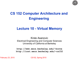 CS 152 Computer Architecture and Engineering Lecture 10 - Virtual Memory Krste Asanovic