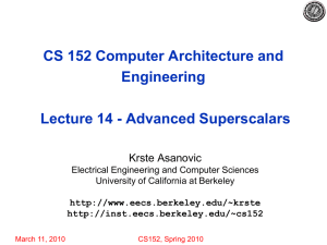 CS 152 Computer Architecture and Engineering Lecture 14 - Advanced Superscalars Krste Asanovic