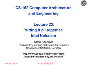 CS 152 Computer Architecture and Engineering Lecture 23: Putting it all together: