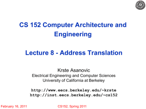 CS 152 Computer Architecture and Engineering Lecture 8 - Address Translation Krste Asanovic