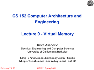 CS 152 Computer Architecture and Engineering Lecture 9 - Virtual Memory Krste Asanovic