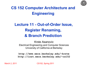 CS 152 Computer Architecture and Engineering Lecture 11 - Out-of-Order Issue, Register Renaming,