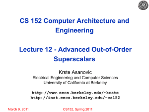 CS 152 Computer Architecture and Engineering Lecture 12 - Advanced Out-of-Order Superscalars
