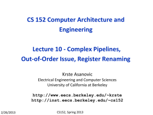 CS 152 Computer Architecture and Engineering Lecture 10 - Complex Pipelines,