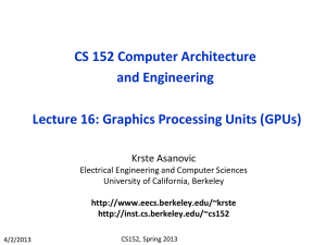CS 152 Computer Architecture and Engineering Lecture 16: Graphics Processing Units (GPUs)