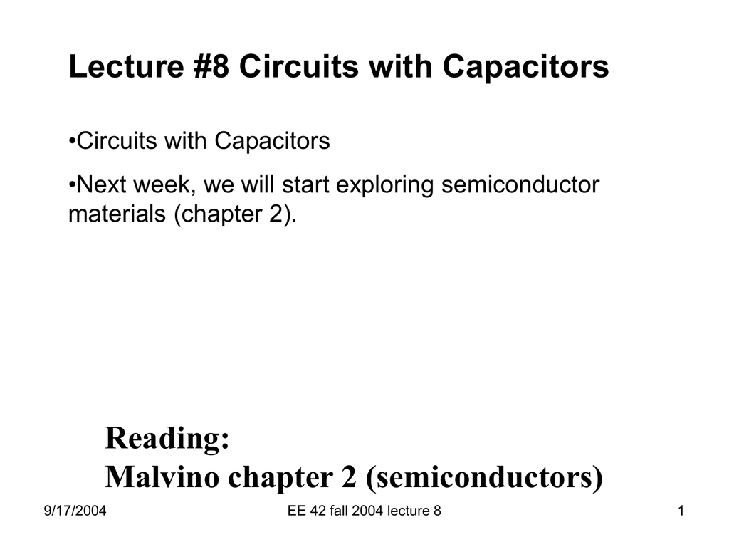 Lecture 8 Circuits With Capacitors Reading Malvino Chapter 2 Find The Thvenin Equivalent Circuit Respect To Capacitor Semiconductors
