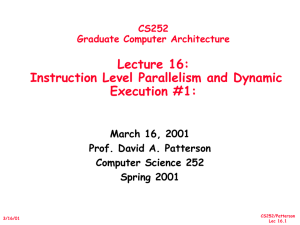 Lecture 16: Instruction Level Parallelism and Dynamic Execution #1: March 16, 2001