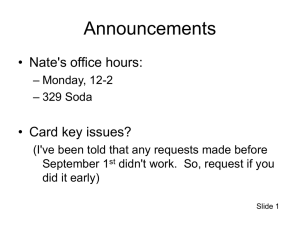 Announcements • Nate's office hours: • Card key issues?