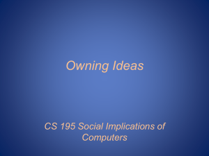 Owning Ideas CS 195 Social Implications of Computers