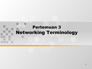 Networking Terminology Pertemuan 3 1
