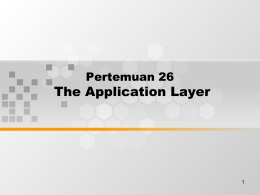 The Application Layer Pertemuan 26 1