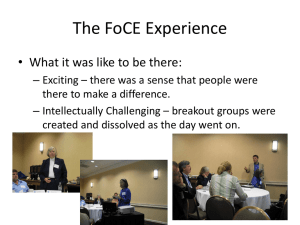 The FoCE Experience • What it was like to be there: