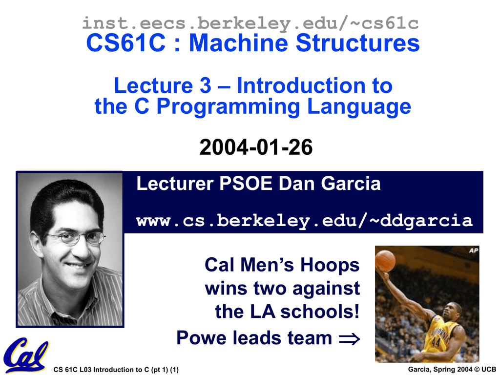CS61C : Machine Structures – Introduction to Lecture 3 the C